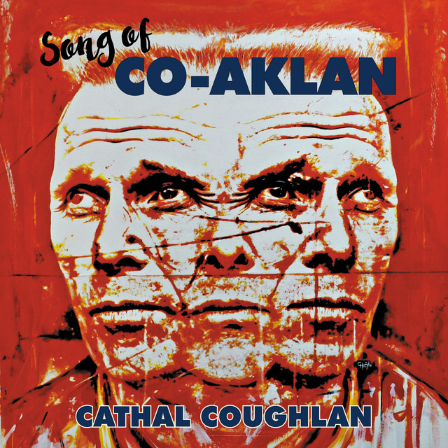 Cathal Coughlan  Song Of Co-Aklan :Replay