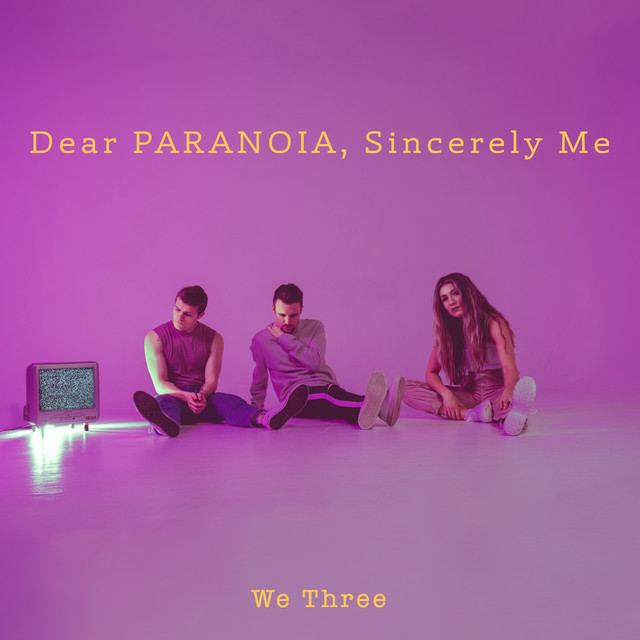 Dear Paranoia, Sincerely, Me