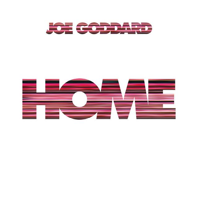 Joe Goddard - Home