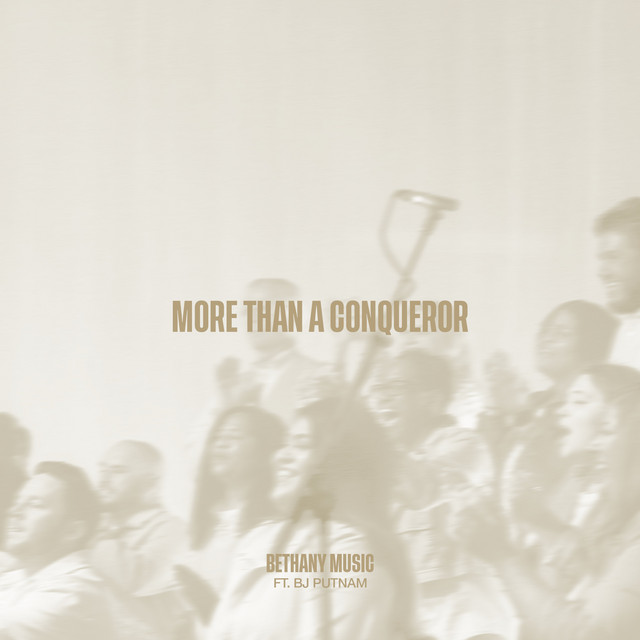 Bethany Music, BJ Putnam - More Than a Conqueror