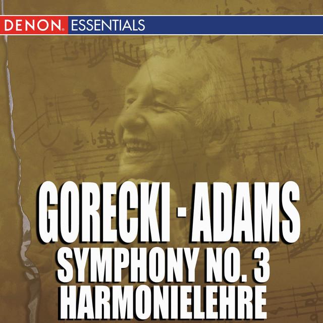 Gorecki Symphony No. 3 - Adams Harmonielehre