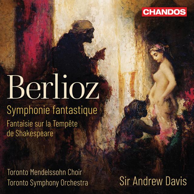 Berlioz: Symphony fantastique, Op. 14, H. 48 & Fantaisie dramatique sur la tempête, H. 52