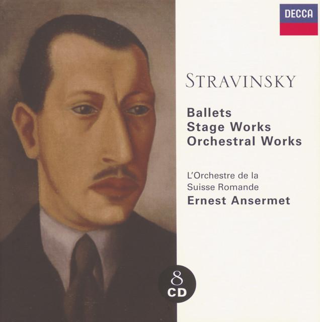 Stravinsky: Ballets/Stage Works/Orchestral Works