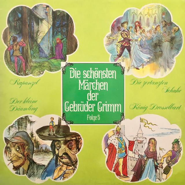 Folge 5: Rapunzel  -  Die zertanzten Schuhe  -  Der kleine Däumling  -  König Drosselbart Cover