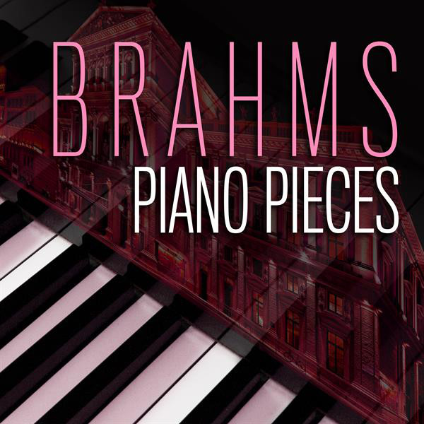 Album cover for Brahms Piano Pieces by Johannes Brahms, Various Artists