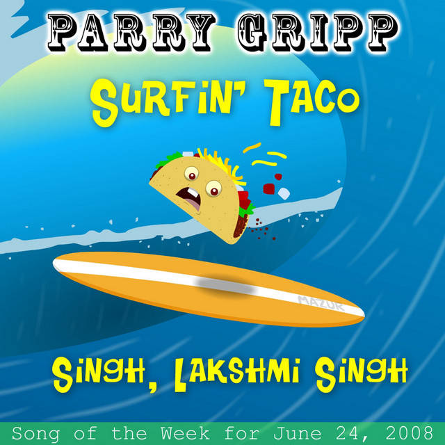 Surfin' Taco: Parry Gripp Song of the Week for June 24, 2008 by Parry Gripp