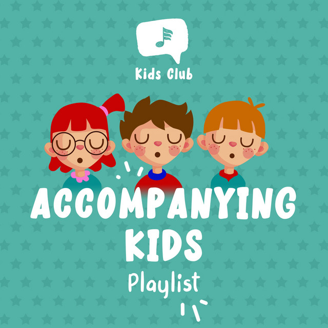 Album cover for Accompanying Kids Playlist by Baby Lullaby