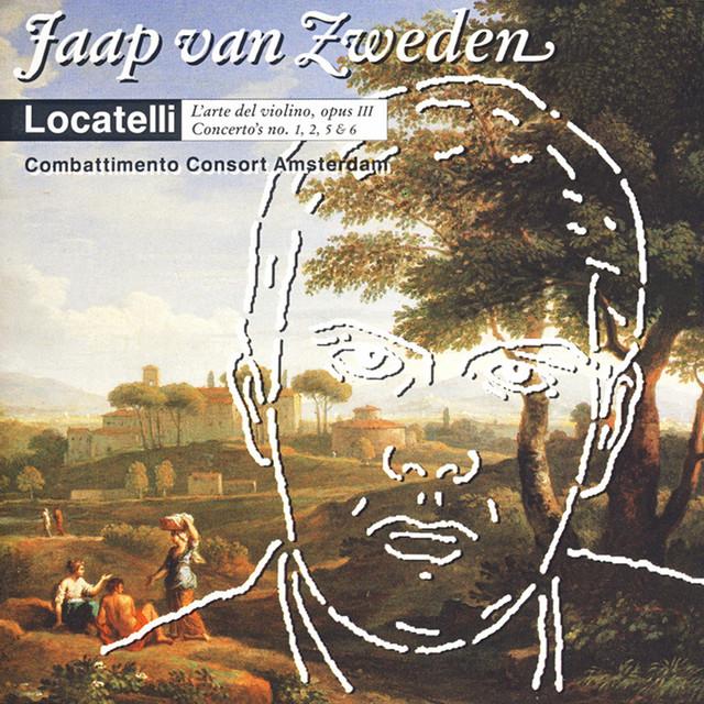 Locatelli: L'arte del violino, Op. III, concertos no. 1, 2, 5 & 6