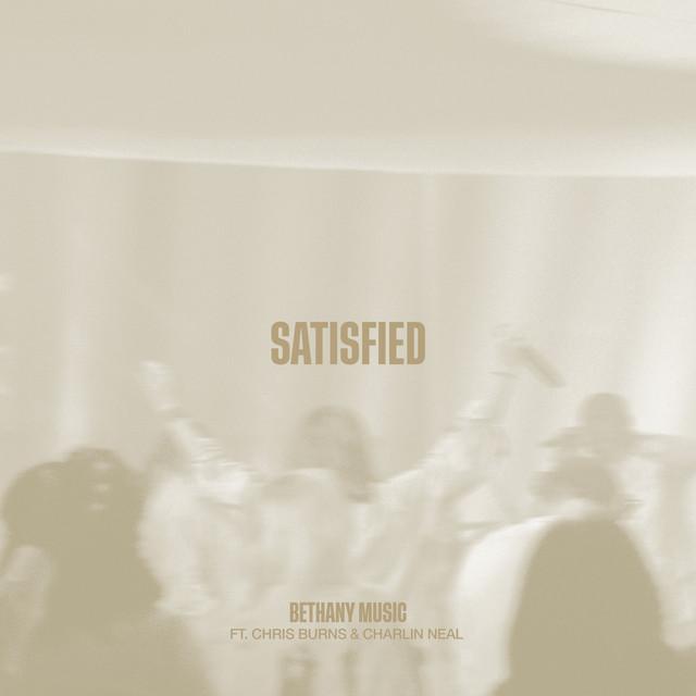 Bethany Music, Chris Burns, Charlin Neal - Satisfied