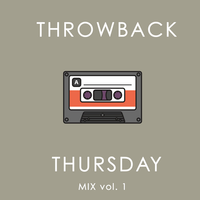 Throwback Thursday Mix Vol. 1