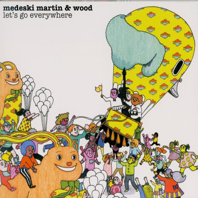 Let's Go Everywhere by Medeski, Martin & Wood