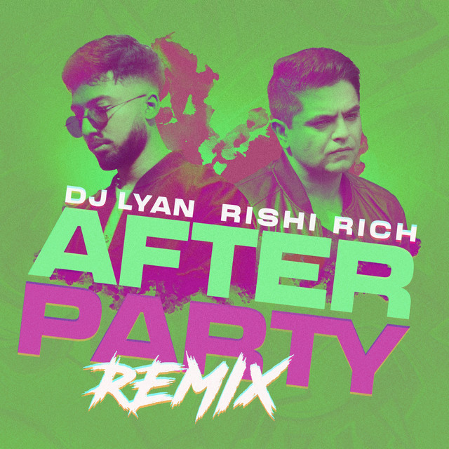 After Party (Rishi Rich Remix)