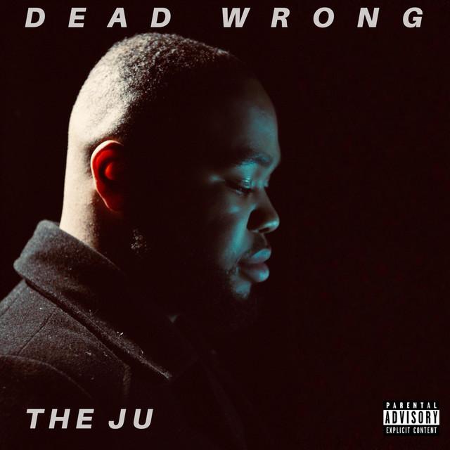 Dead Wrong - Single by The Ju   Spotify