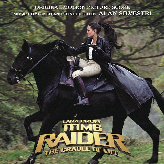 Lara Croft Tomb Raider: The Cradle Of Life (Original Motion Picture Score) - Official Soundtrack
