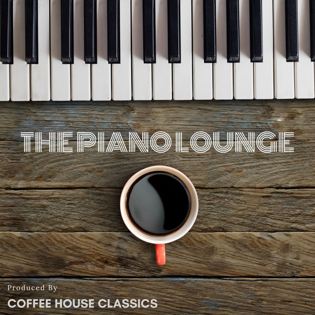 Album cover for The Piano Lounge by Coffee House Classics