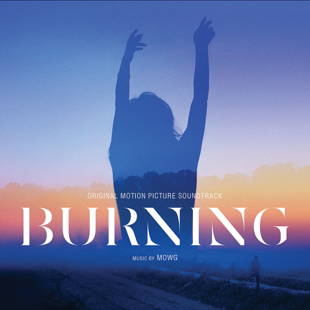 Burning (Original Motion Picture Soundtrack) - Official Soundtrack