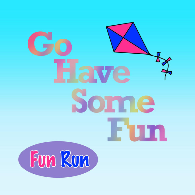 Go Have Some Fun by Fun Run