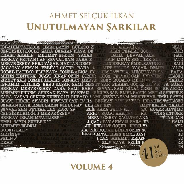 Ahmet Selçuk İlkan Unutulmayan Şarkılar, Vol. 4