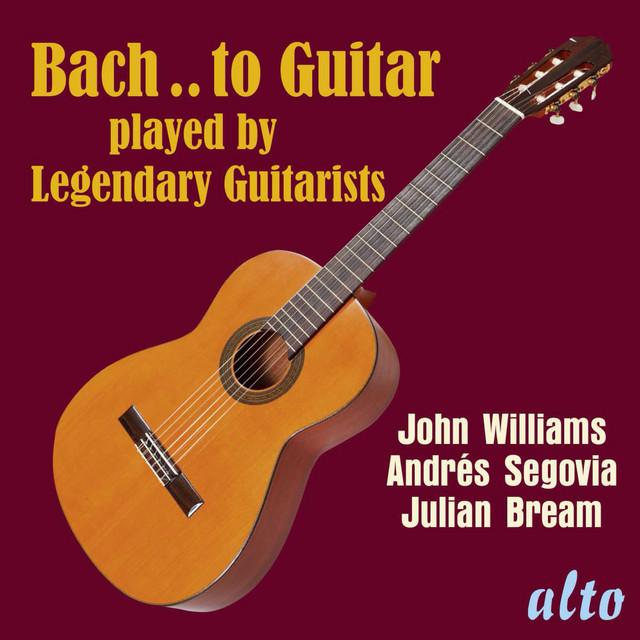 Album cover for Bach..to Guitar - Julian Bream, Andrés Segovia, John Williams by Johann Sebastian Bach, Julian Bream, Andrés Segovia, John Williams