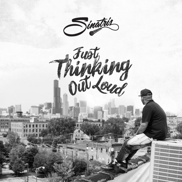 Just Thinking out Loud - Album by Sinatris | Spotify