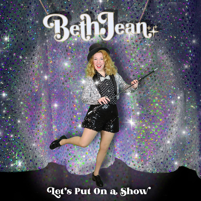 Let's Put On a Show by Beth Jean
