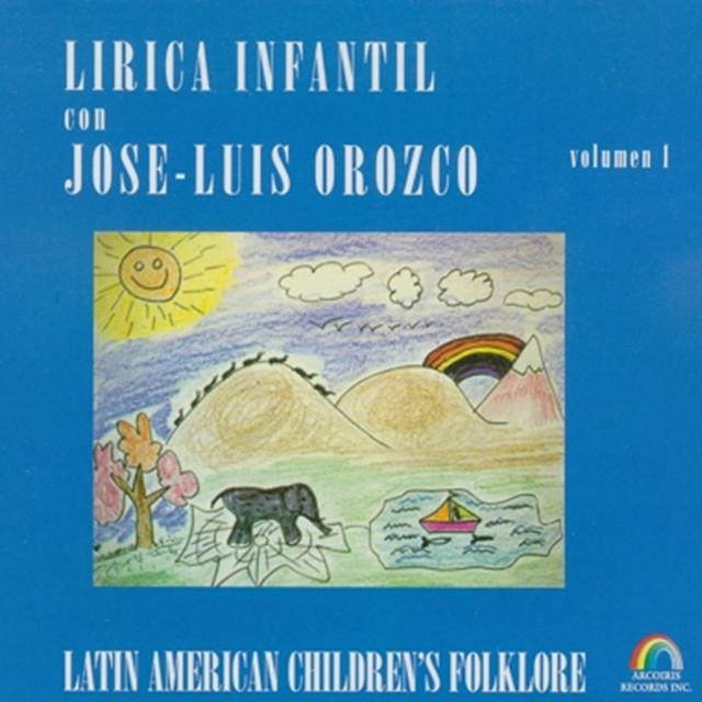 Lírica Infantil Con José-Luis Orozco, Vol. 1 by José-Luis Orozco