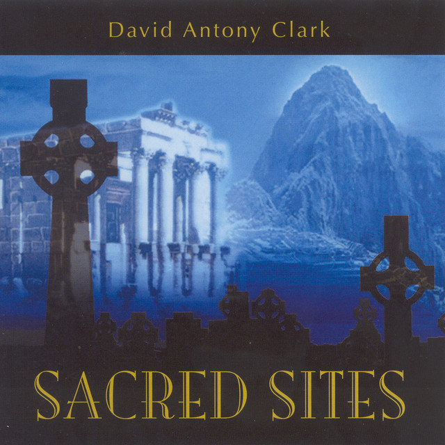 Clark, David Antony: Sacred Sites