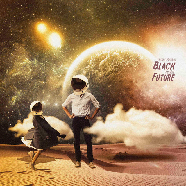 Black to the Future by Pierce Freelon