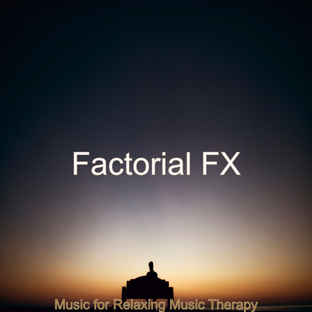 Album cover for Music for Relaxing Music Therapy by Factorial FX