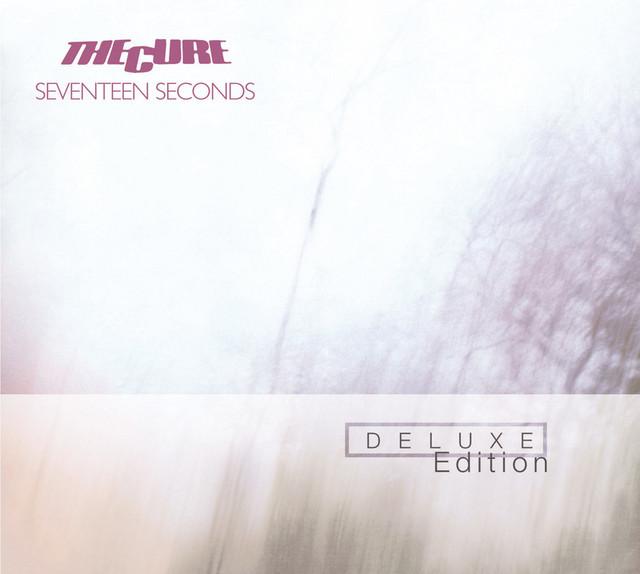 Seventeen Seconds (Deluxe Edition)