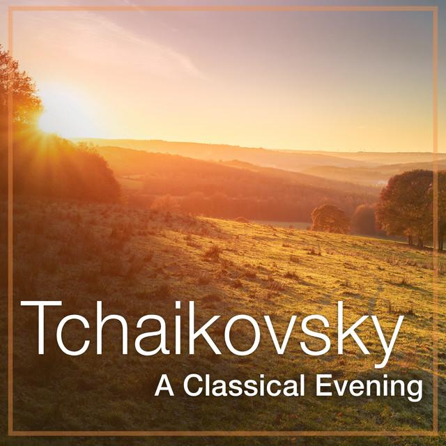 Tchaikovsky: A Classical Evening