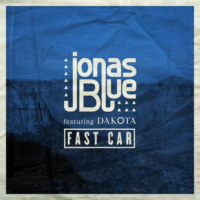 Jonas Blue - Fast Car (feat. Dakota)