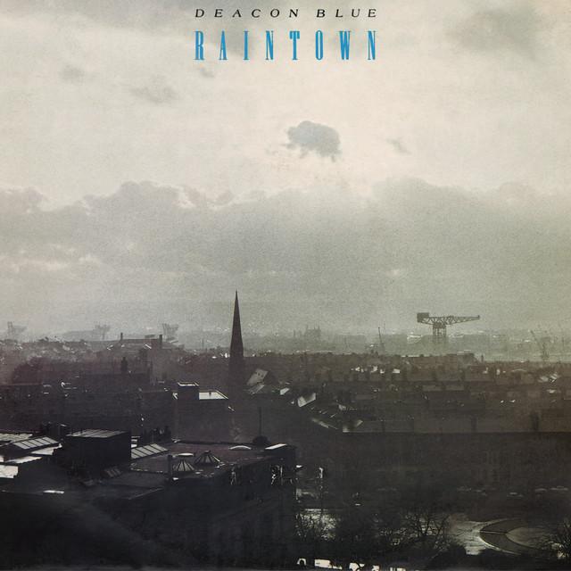 Deacon Blue  Raintown :Replay