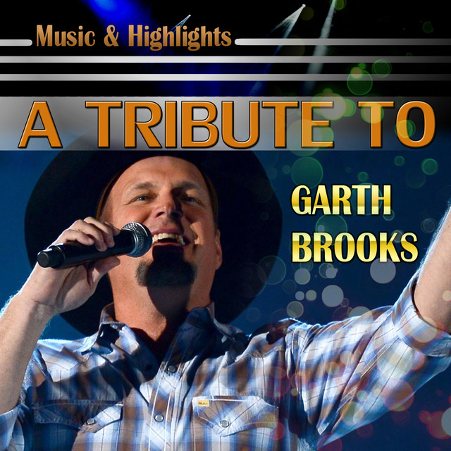 Music & Highlights: A Tribute To Garth Brooks