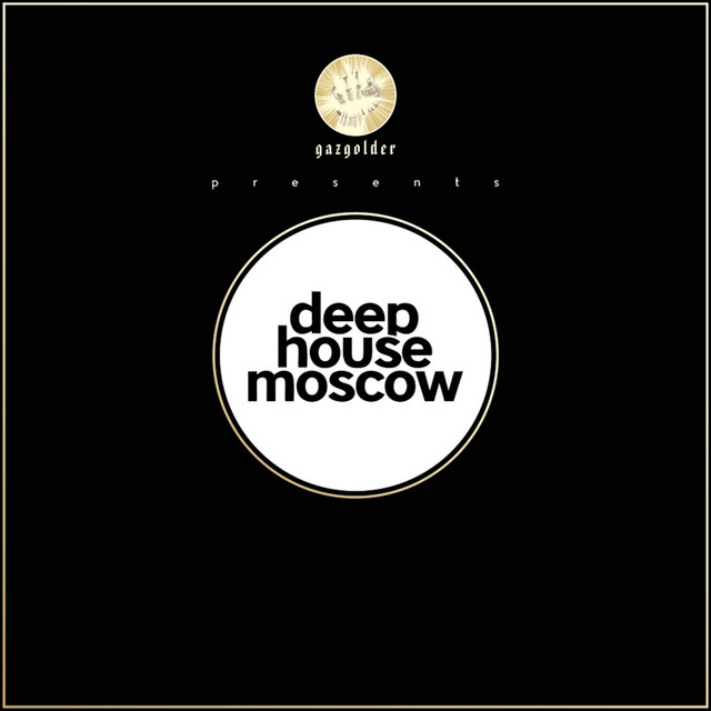 Gazgolder club presents Deep House Moscow