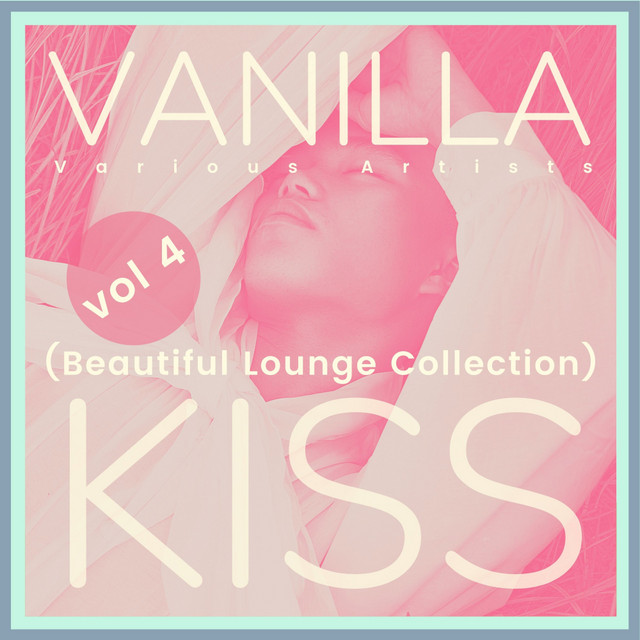 Vanilla Kiss (Beautiful Lounge Collection), Vol. 4