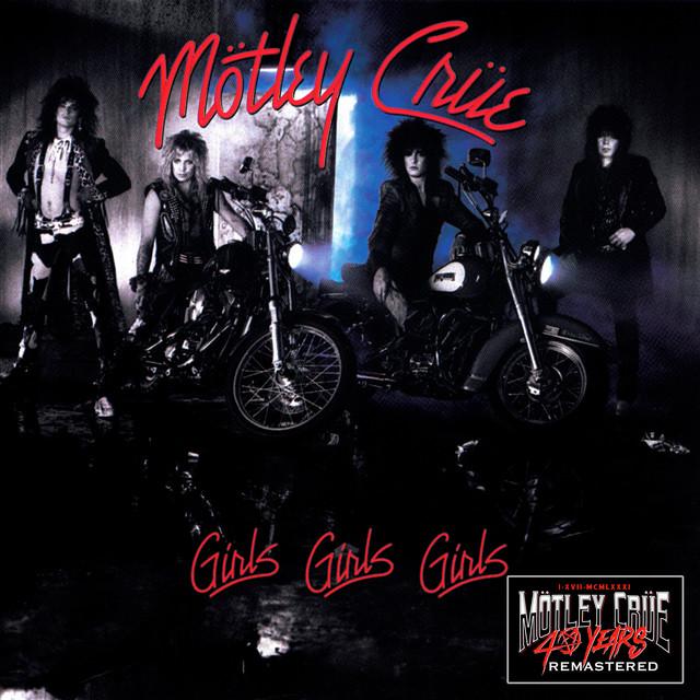 Girls, Girls, Girls (40th Anniversary Remastered)