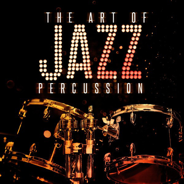The Art of Jazz Percussion