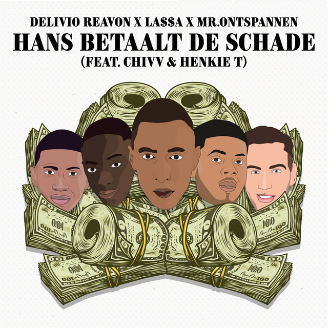 Delivio Reavon & LA$$A & Mr.Ontspannen & Henkie T - Hans Betaalt De Schade (feat. Chivv & Henkie T)