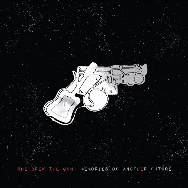 She Drew The Gun  Memories Of Another Future :Replay