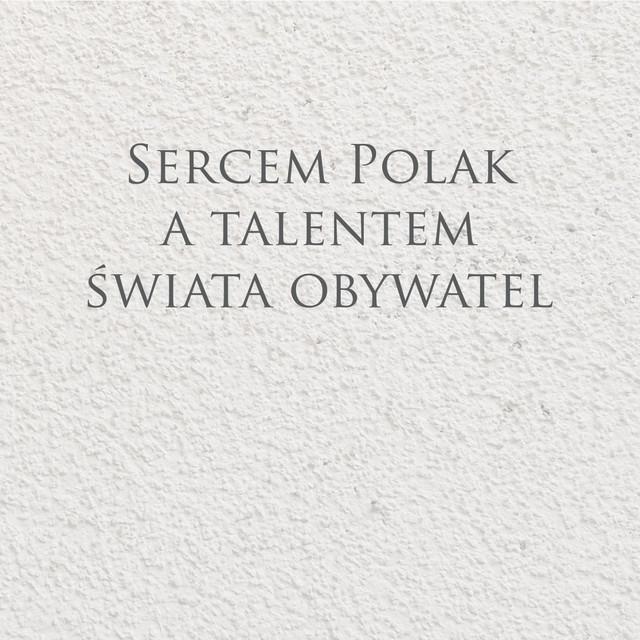 Sercem Polak a talentem świata obywatel