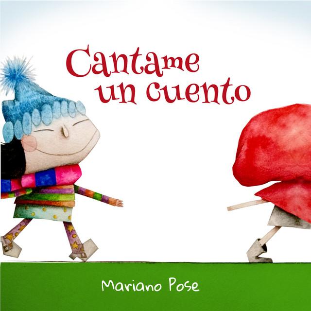 Cantame un Cuento by Mariano Pose