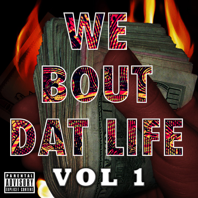 We Bout Dat Life Vol 1