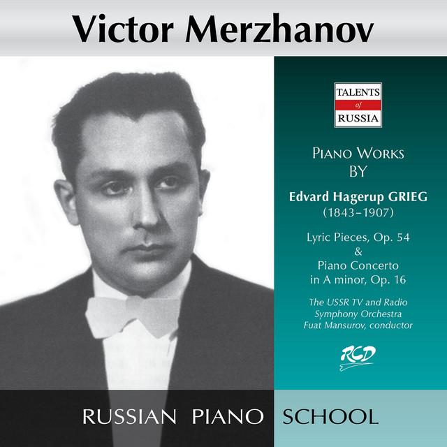 Grieg: Lyric Pieces, Op. 54 & Piano Concerto in A Minor, Op. 16