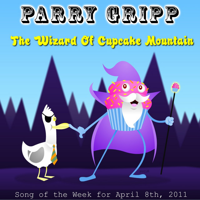 The Wizard of Cupcake Mountain by Parry Gripp