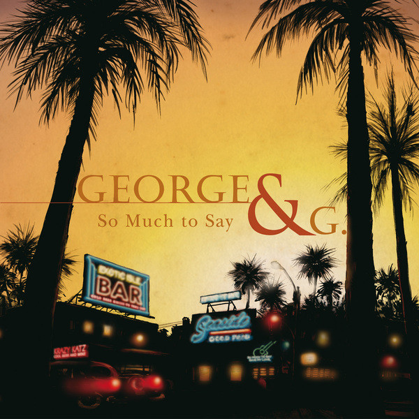 So Much to Say (George & G)
