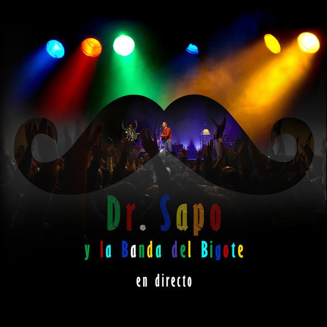 Dr. Sapo y la Banda del Bigote (En Directo)