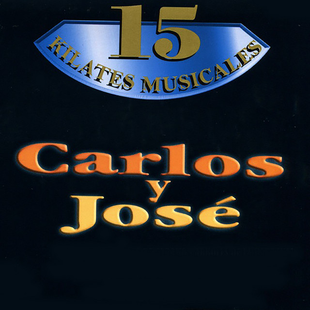Album cover for 15 Kilates Musicales by Carlos Y Jose