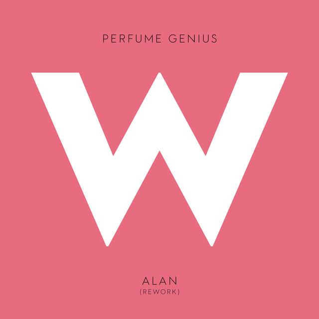 Artwork for Alan - Rework by Perfume Genius
