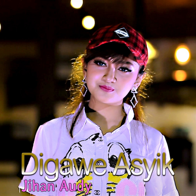 Digawe Asyik By Jihan Audy On Spotify